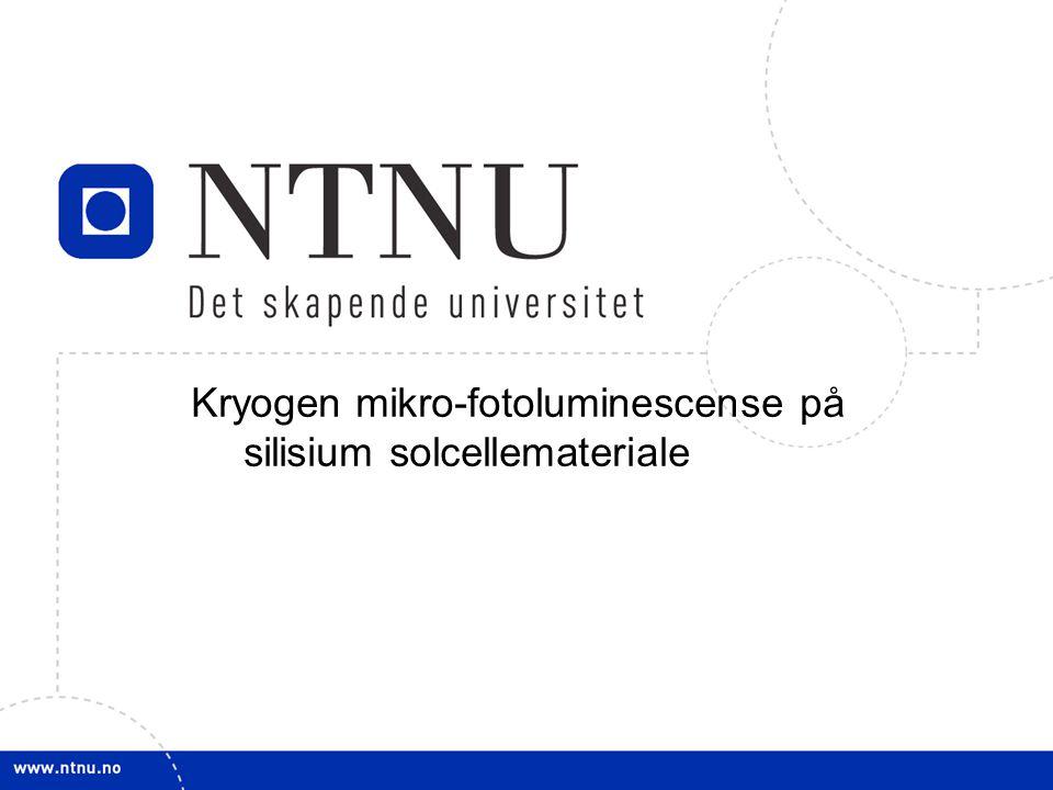 1 Kryogen mikro-fotoluminescense på silisium solcellemateriale