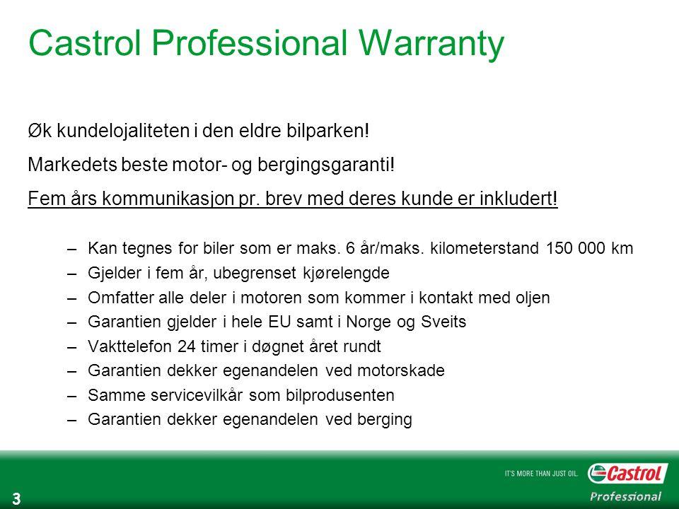 3 Castrol Professional Warranty Øk kundelojaliteten i den eldre bilparken.