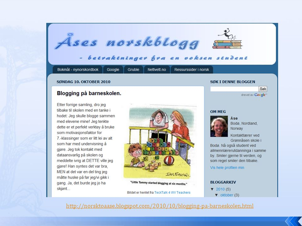 http://norsktoaase.blogspot.com/2010/10/blogging-pa-barneskolen.html