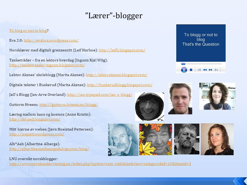Lærer -blogger To blog or not to blogTo blog or not to blog.