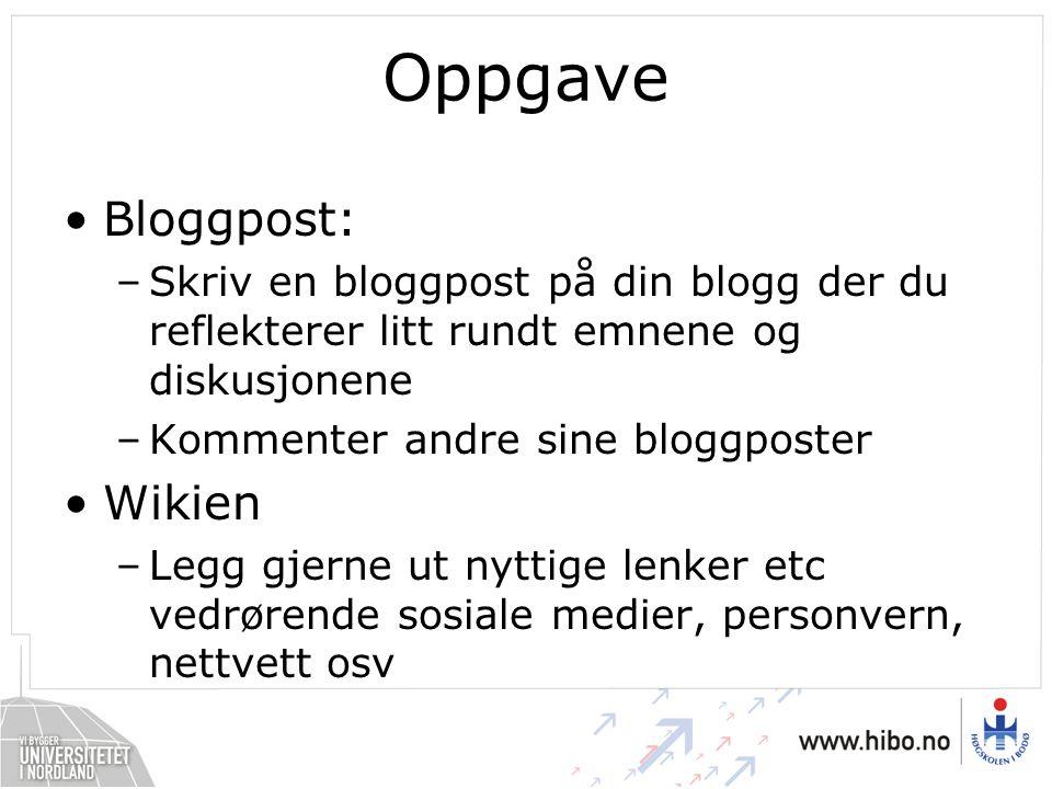 Oppgave Bloggpost: –Skriv en bloggpost på din blogg der du reflekterer litt rundt emnene og diskusjonene –Kommenter andre sine bloggposter Wikien –Leg