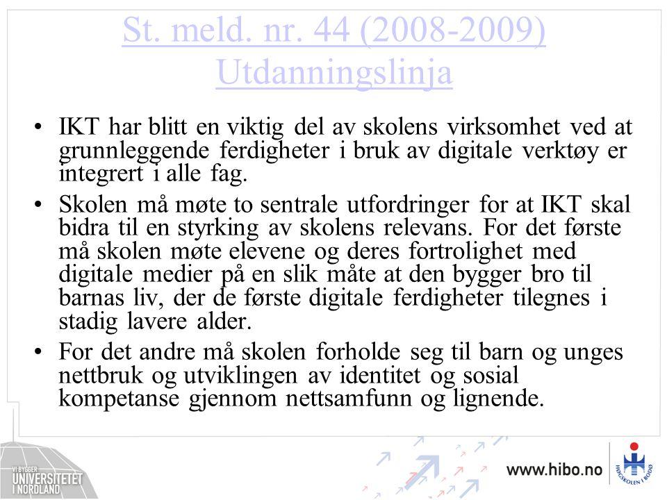 St. meld. nr. 44 (2008-2009) Utdanningslinja IKT har blitt en viktig del av skolens virksomhet ved at grunnleggende ferdigheter i bruk av digitale ver