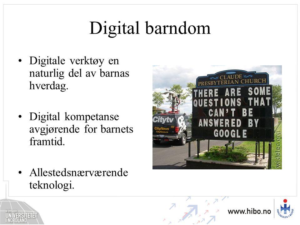Digital barndom Digitale verktøy en naturlig del av barnas hverdag. Digital kompetanse avgjørende for barnets framtid. Allestedsnærværende teknologi.