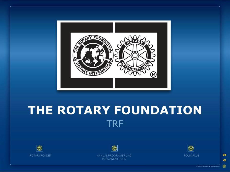 TRF THE ROTARY FOUNDATION ROTARYFONDETANNUAL PROGRAMS FUND PERMANENT FUND POLIO PLUS