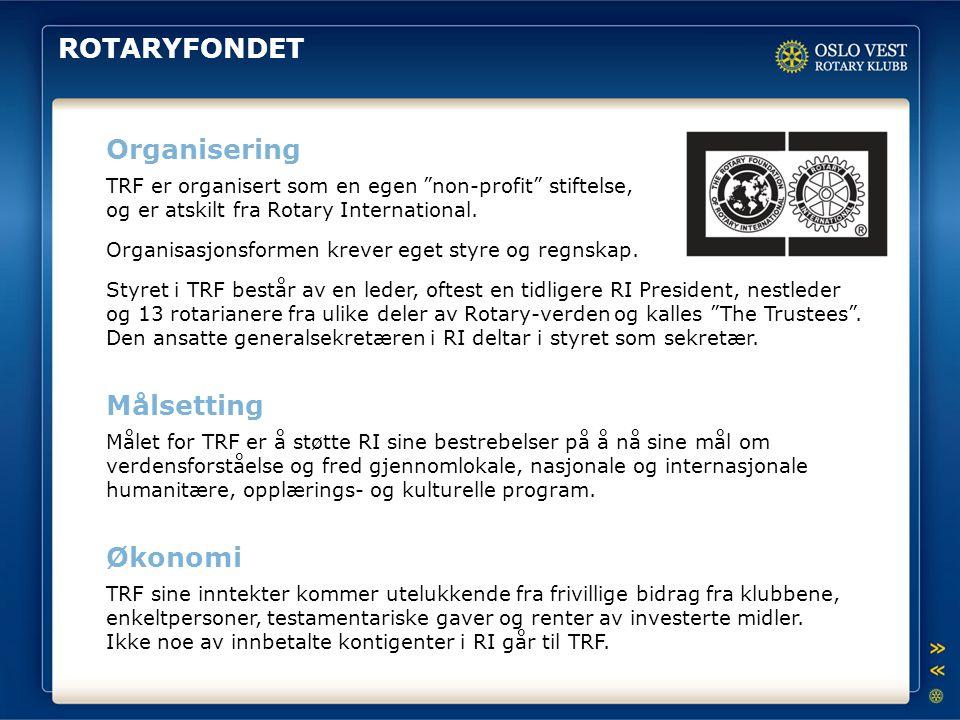 """ROTARYFONDET Organisering TRF er organisert som en egen """"non-profit"""" stiftelse, og er atskilt fra Rotary International. Organisasjonsformen krever ege"""