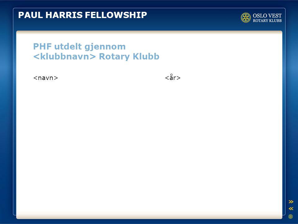 PAUL HARRIS FELLOWSHIP PHF utdelt gjennom Rotary Klubb