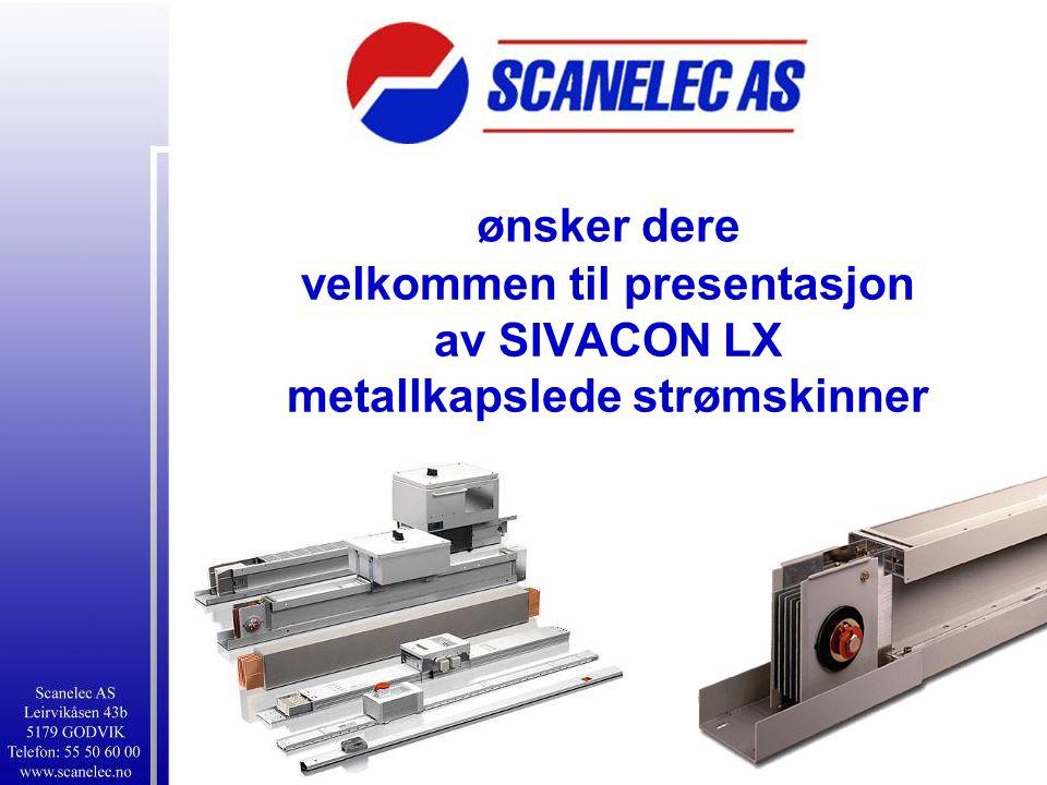 ønsker dere velkommen til presentasjon av SIVACON LX metallkapslede strømskinner