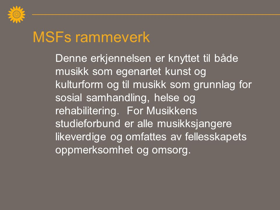 MSFs rammeverk forts.