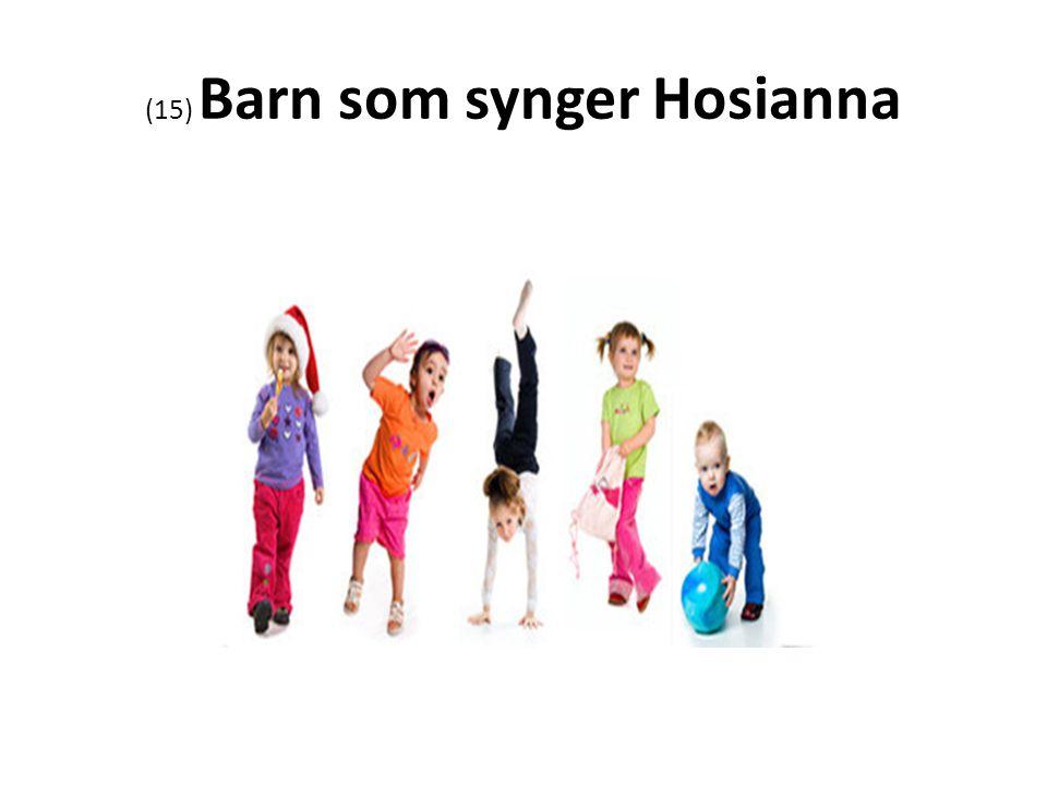 (15) Barn som synger Hosianna