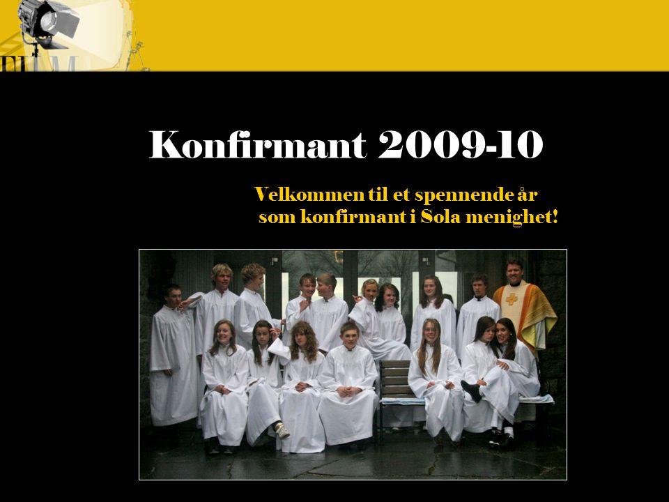Konfirmant 2009-10 Konfirmasjons- gudstjenesten - er ikke en kunnskapstest foran hele menigheten og foreldre, søsken og venner, men - er en forbønns- handling for KONFIRMANTEN Så …