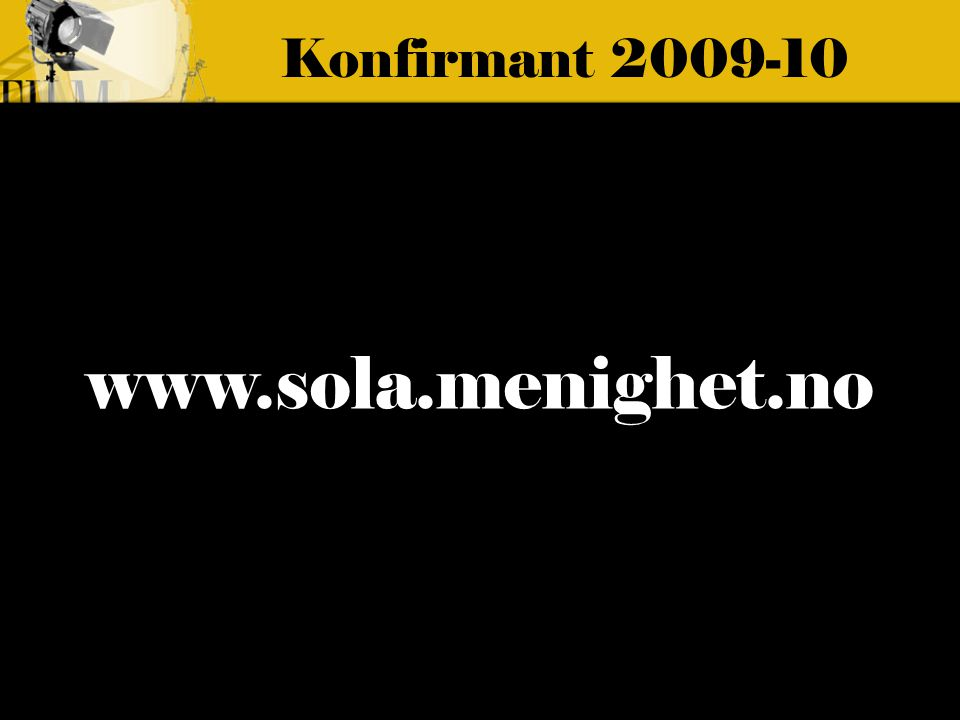 Konfirmant 2009-10 www.sola.menighet.no