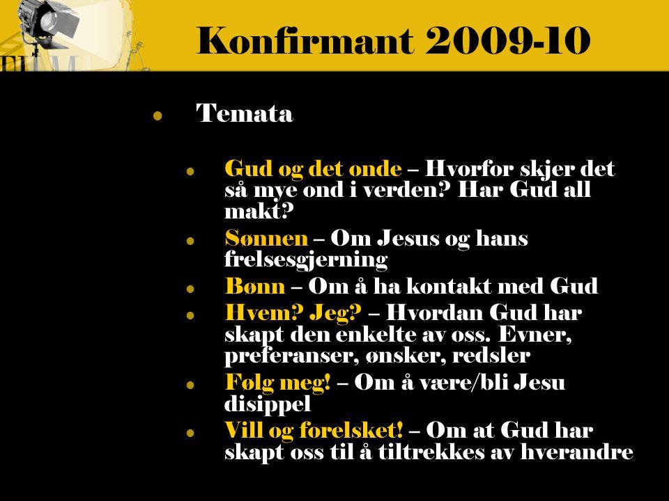 Konfirmant 2009-10 Temata Gud og det onde – Hvorfor skjer det så mye ond i verden.