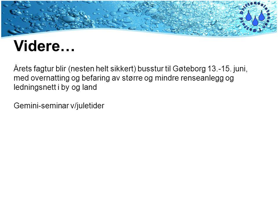 Videre… Årets fagtur blir (nesten helt sikkert) busstur til Gøteborg 13.-15.