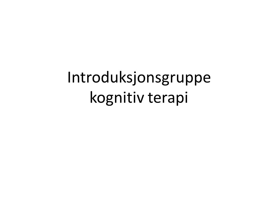 Introduksjonsgruppe kognitiv terapi