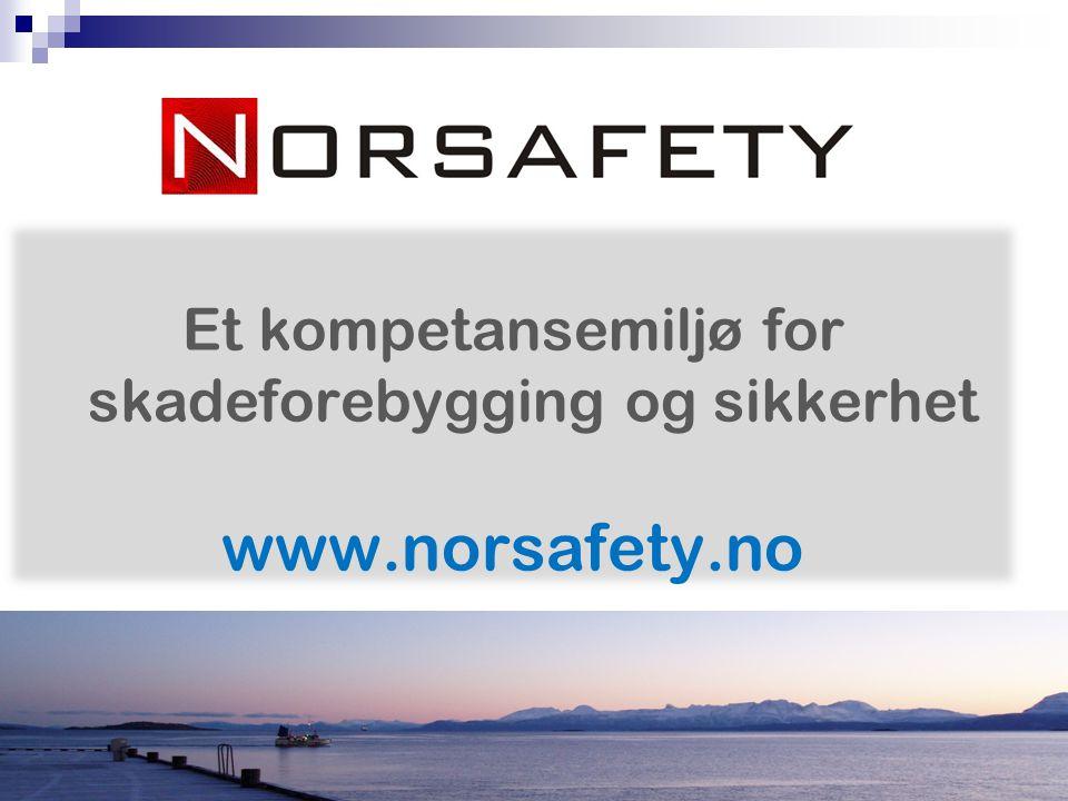 Et kompetansemiljø for skadeforebygging og sikkerhet www.norsafety.no