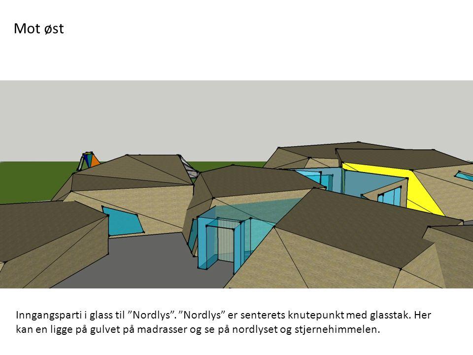 """Mot øst Inngangsparti i glass til """"Nordlys"""". """"Nordlys"""" er senterets knutepunkt med glasstak. Her kan en ligge på gulvet på madrasser og se på nordlyse"""