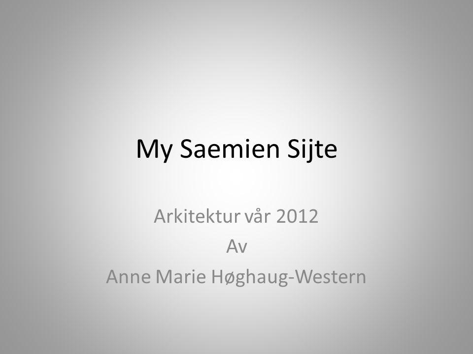 My Saemien Sijte Arkitektur vår 2012 Av Anne Marie Høghaug-Western
