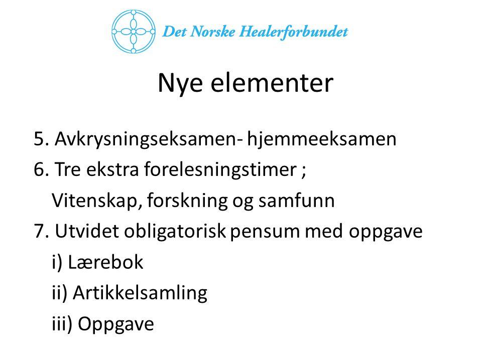 Nye elementer 5. Avkrysningseksamen- hjemmeeksamen 6.