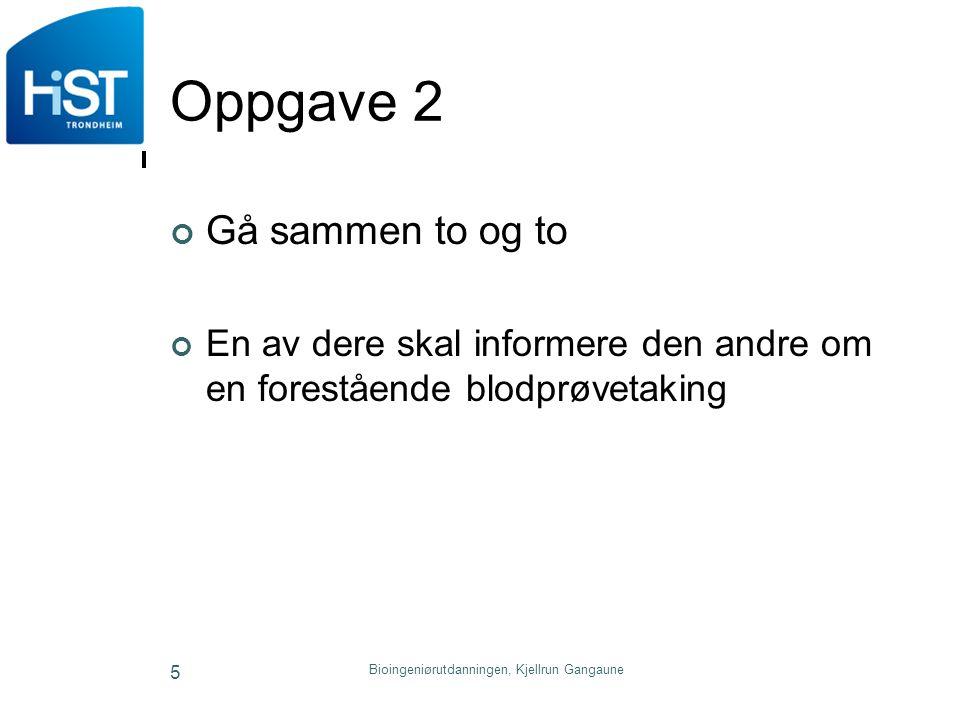 Bioingeniørutdanningen, Kjellrun Gangaune 16 Hvordan oppfatter vi budskapet.