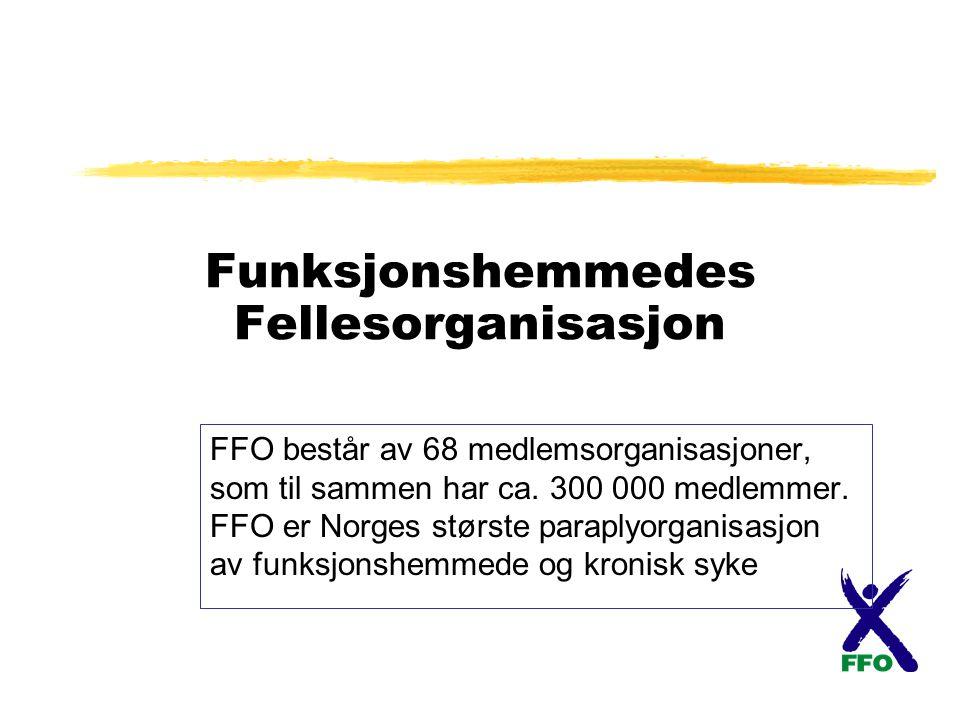 Funksjonshemmedes Fellesorganisasjon FFO består av 68 medlemsorganisasjoner, som til sammen har ca.