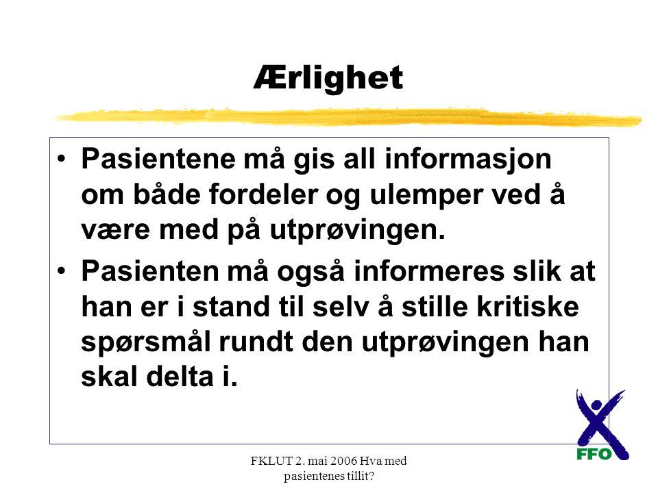 FKLUT 2. mai 2006 Hva med pasientenes tillit.