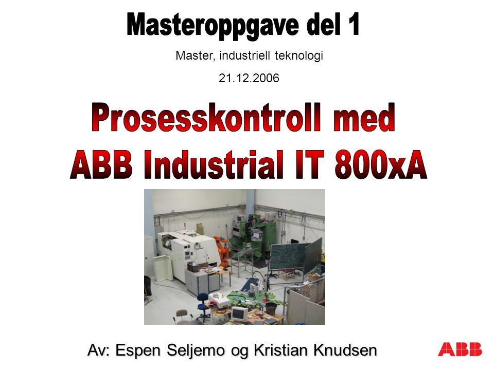 Master del 1: – SCARA cella – Demontere/ montere – Installere – Support – Konfigurasjon – Programmere – Prøving og feiling – Testing Master del 2: – Industriprosjekt ?