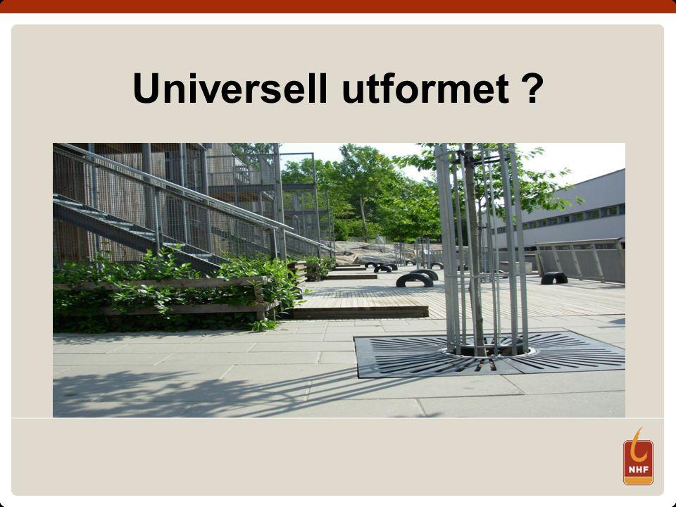 Universell utformet ?