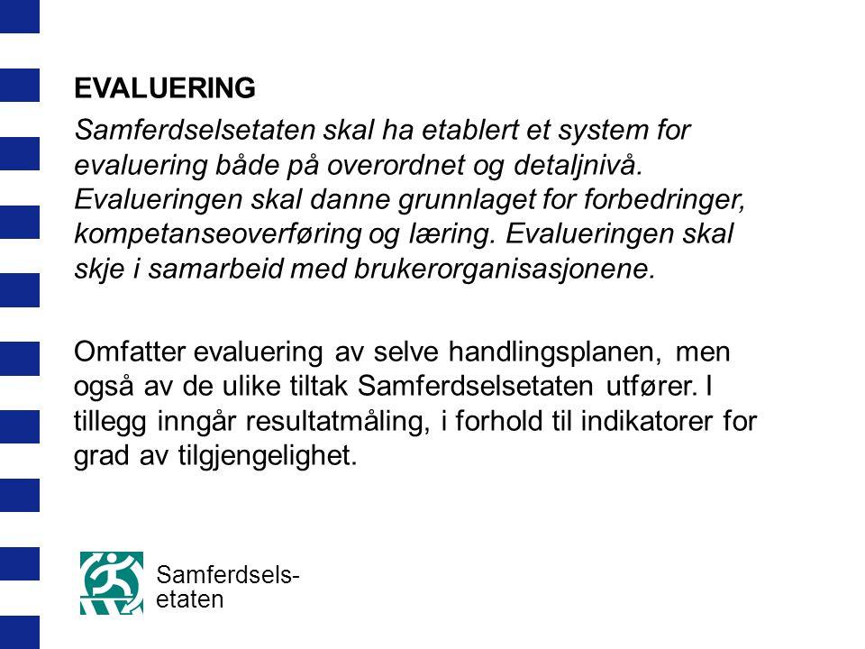 EVALUERING Samferdselsetaten skal ha etablert et system for evaluering både på overordnet og detaljnivå.