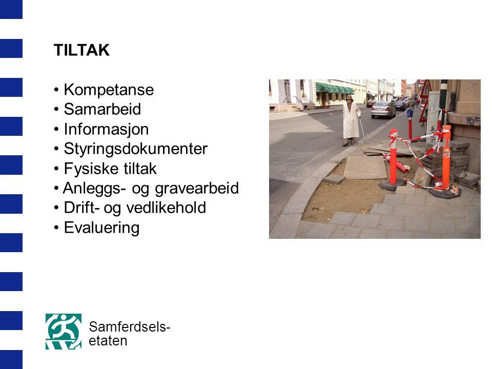 Samferdsels- etaten TILTAK Kompetanse Samarbeid Informasjon Styringsdokumenter Fysiske tiltak Anleggs- og gravearbeid Drift- og vedlikehold Evaluering