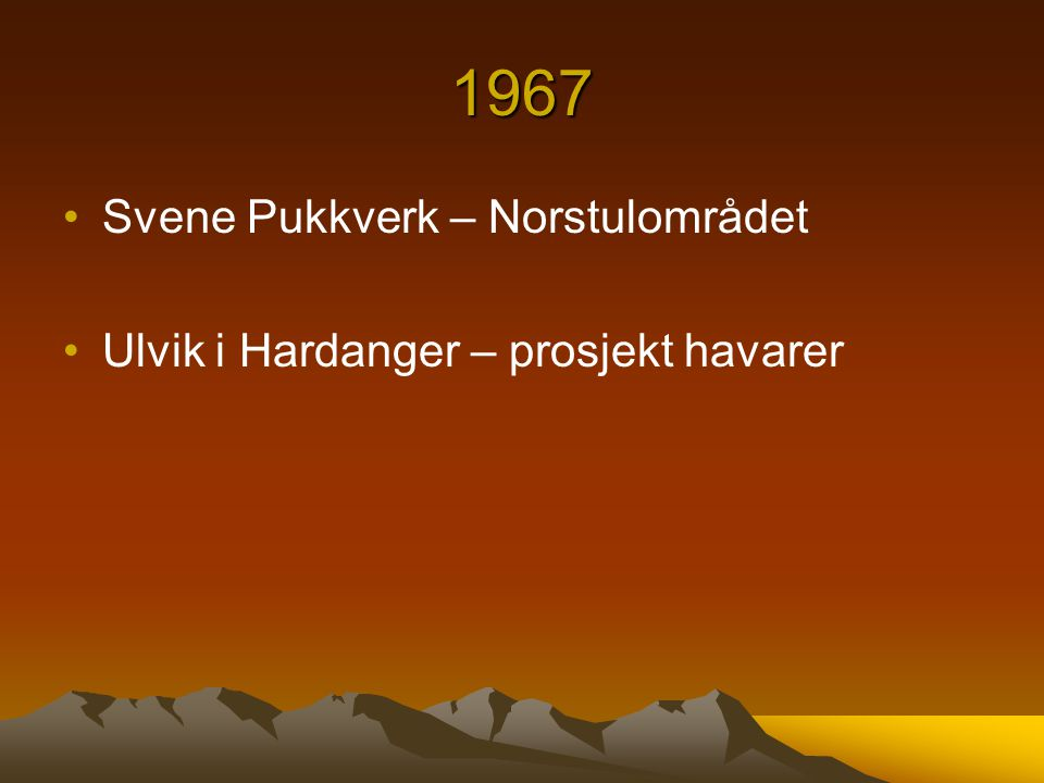 1967 Svene Pukkverk – Norstulområdet Ulvik i Hardanger – prosjekt havarer