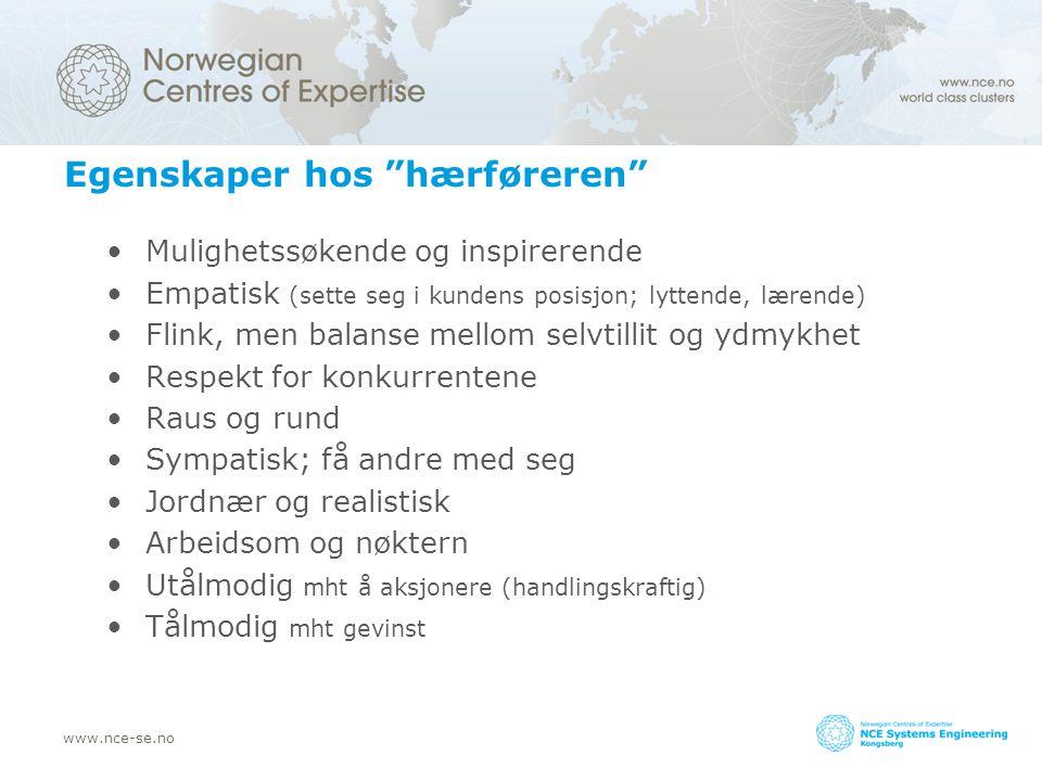 """www.nce-se.no Egenskaper hos """"hærføreren"""" Mulighetssøkende og inspirerende Empatisk (sette seg i kundens posisjon; lyttende, lærende) Flink, men balan"""