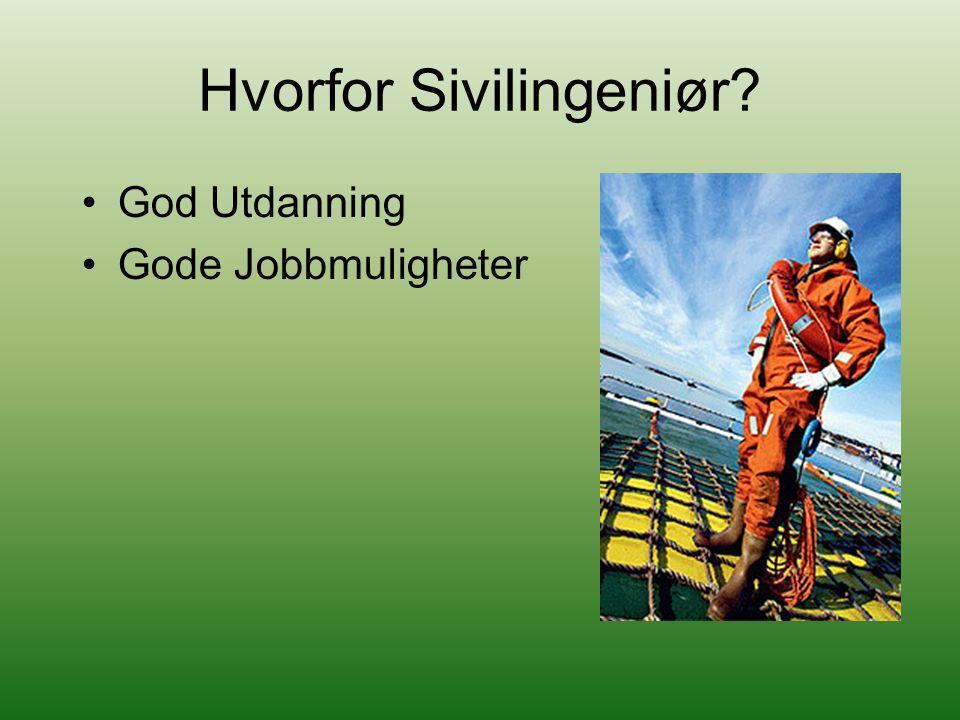 Hvorfor Sivilingeniør? God Utdanning Gode Jobbmuligheter