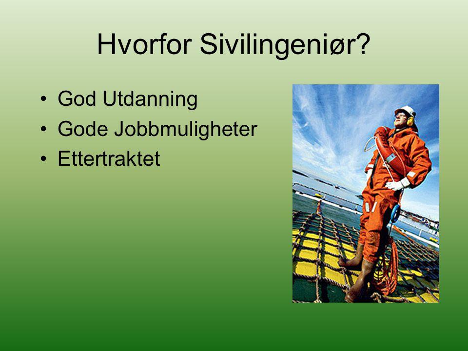 Hvorfor Sivilingeniør? God Utdanning Gode Jobbmuligheter Ettertraktet