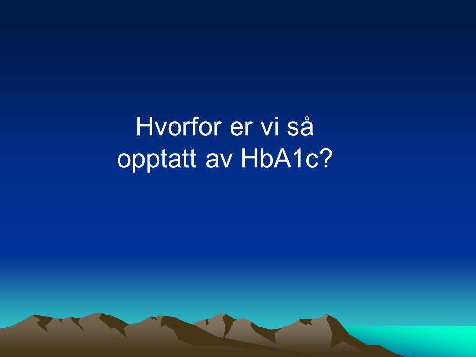 Hvorfor er vi så opptatt av HbA1c?