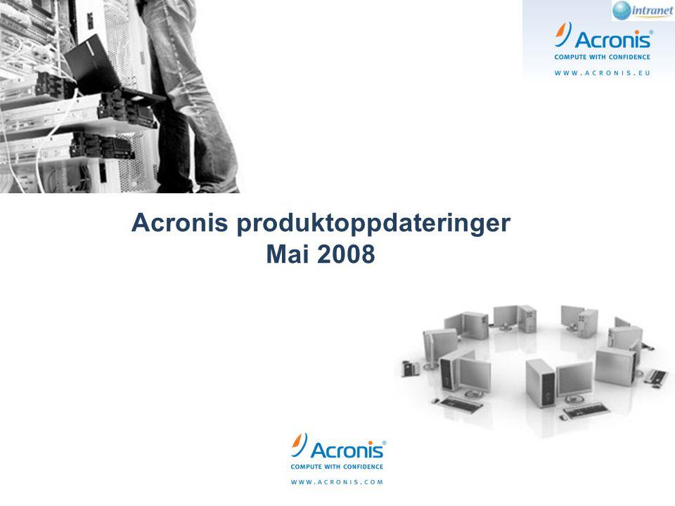 Acronis produktoppdateringer Mai 2008
