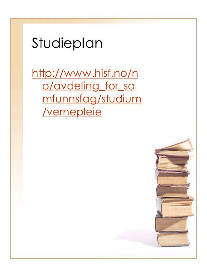 Studieplan http://www.hisf.no/n o/avdeling_for_sa mfunnsfag/studium /vernepleie