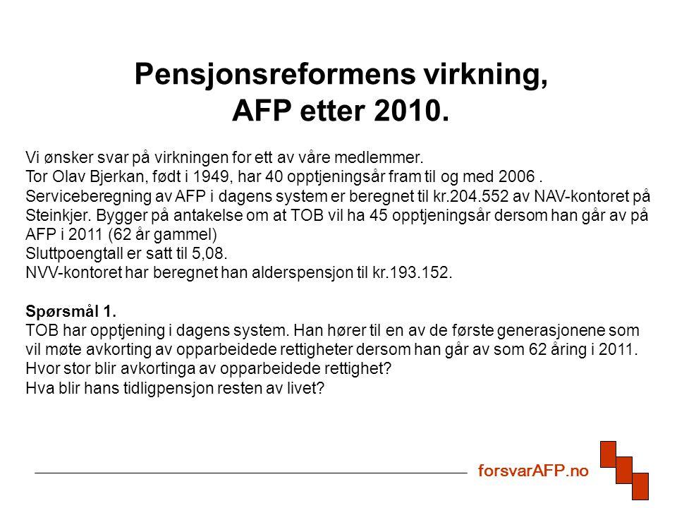 forsvarAFP.no Pensjonsreformens virkning, AFP etter 2010.