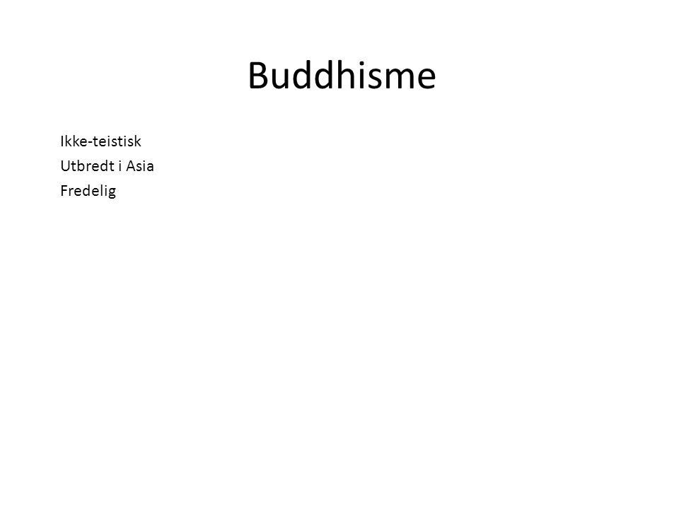 Buddhisme Ikke-teistisk Utbredt i Asia Fredelig