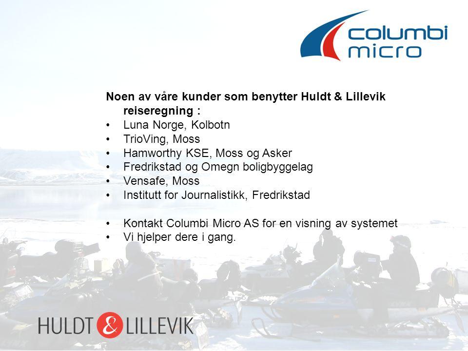 Noen av våre kunder som benytter Huldt & Lillevik reiseregning : Luna Norge, Kolbotn TrioVing, Moss Hamworthy KSE, Moss og Asker Fredrikstad og Omegn