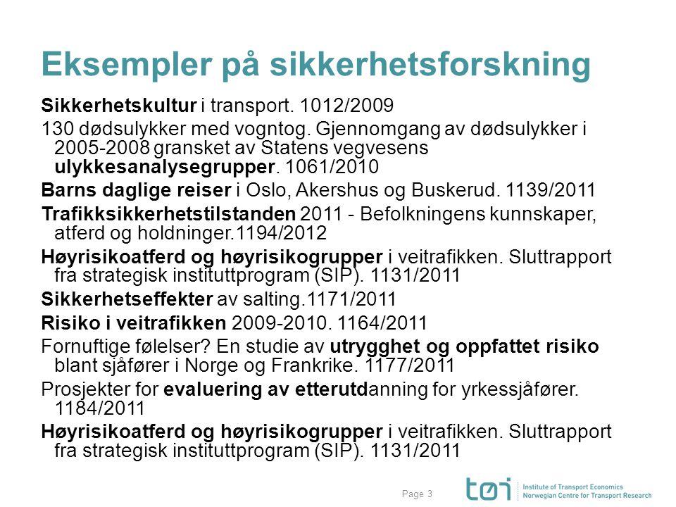 Page Eksempler på sikkerhetsforskning Sikkerhetskultur i transport. 1012/2009 130 dødsulykker med vogntog. Gjennomgang av dødsulykker i 2005-2008 gran