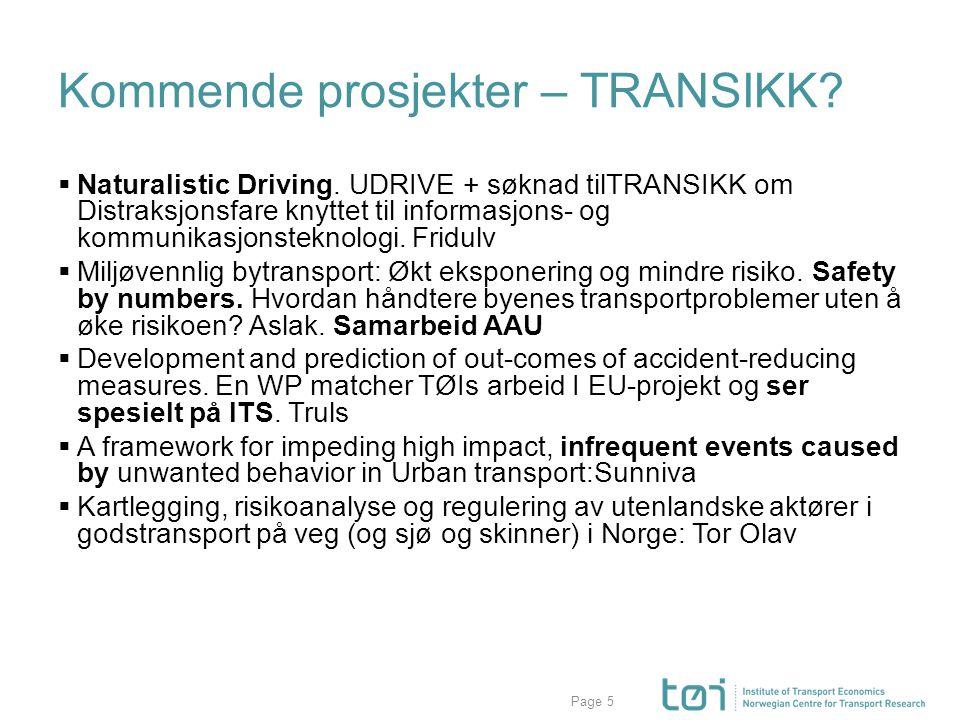 Page Kommende prosjekter – TRANSIKK?  Naturalistic Driving. UDRIVE + søknad tilTRANSIKK om Distraksjonsfare knyttet til informasjons- og kommunikasjo