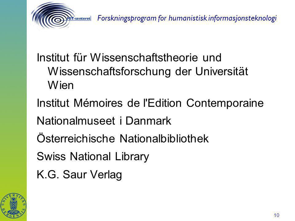 Forskningsprogram for humanistisk informasjonsteknologi 10 Institut für Wissenschaftstheorie und Wissenschaftsforschung der Universität Wien Institut