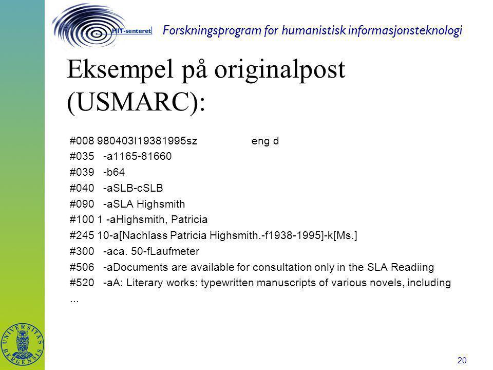 Forskningsprogram for humanistisk informasjonsteknologi 20 #008 980403I19381995sz eng d #035 -a1165-81660 #039 -b64 #040 -aSLB-cSLB #090 -aSLA Highsmi