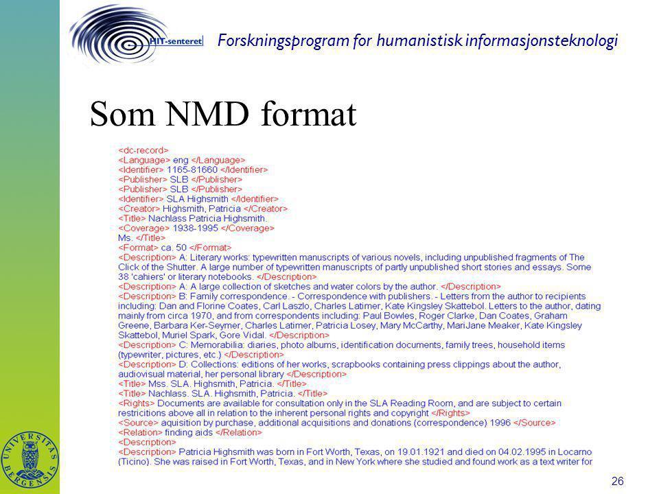Forskningsprogram for humanistisk informasjonsteknologi 26 Som NMD format