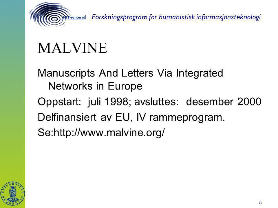 Forskningsprogram for humanistisk informasjonsteknologi 6 Brev- og manuskript-samlinger Består av unike objekter.
