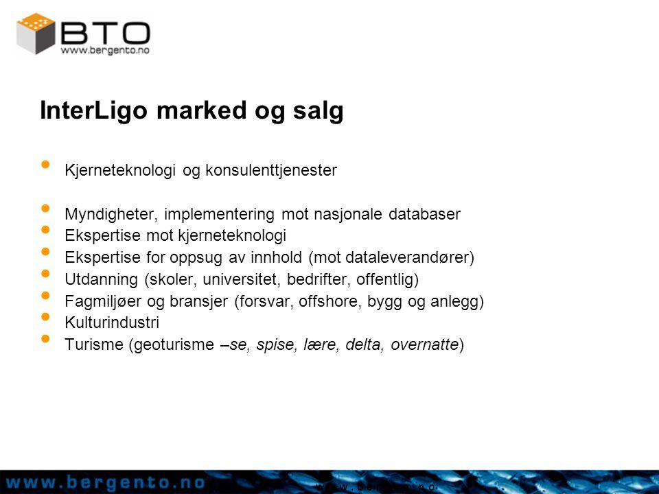 w w w. b e r g e n. n o InterLigo marked og salg Kjerneteknologi og konsulenttjenester Myndigheter, implementering mot nasjonale databaser Ekspertise