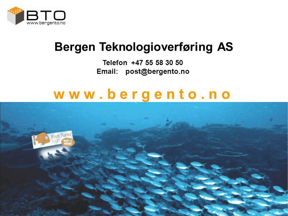 Bergen Teknologioverføring AS Telefon+47 55 58 30 50 Email:post@bergento.no w w w.