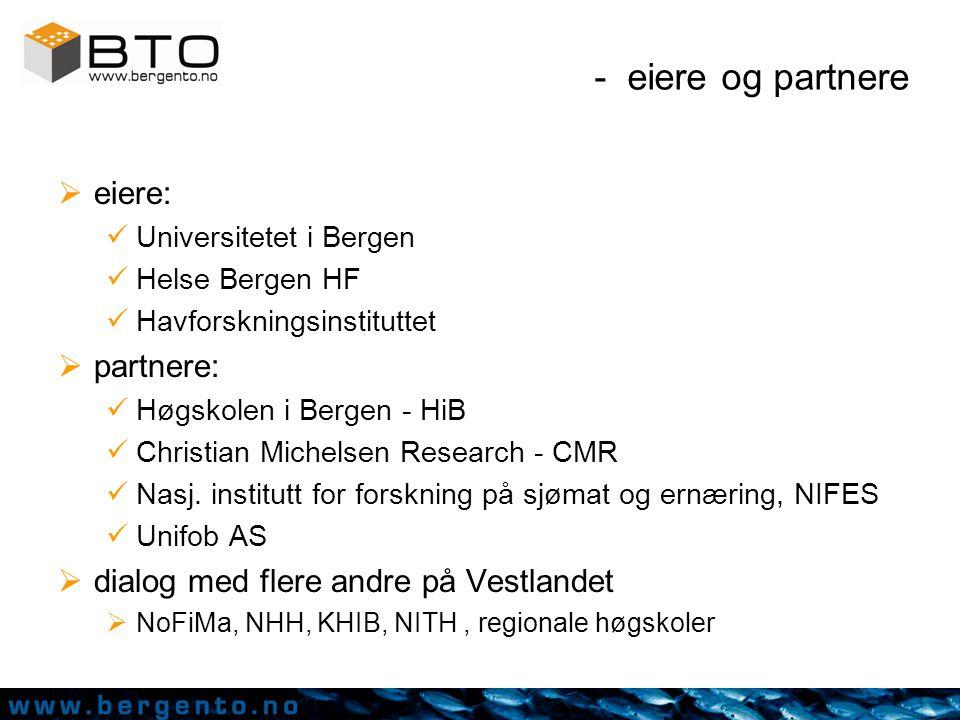 - eiere og partnere  eiere: Universitetet i Bergen Helse Bergen HF Havforskningsinstituttet  partnere: Høgskolen i Bergen - HiB Christian Michelsen Research - CMR Nasj.