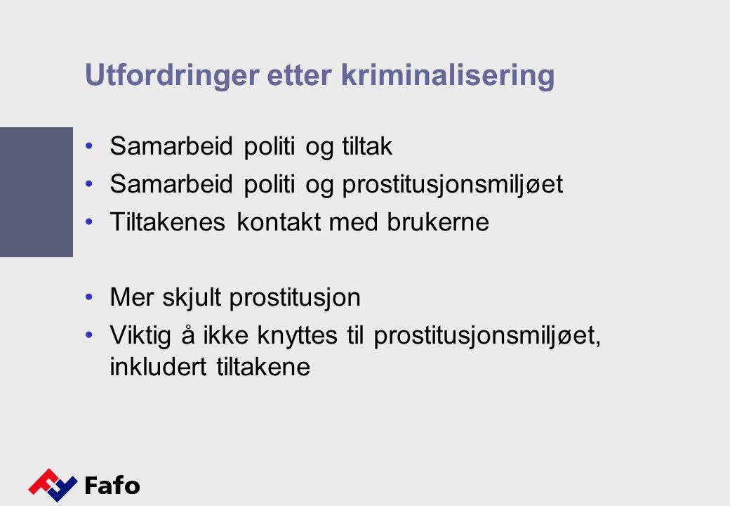 Utfordringer etter kriminalisering Samarbeid politi og tiltak Samarbeid politi og prostitusjonsmiljøet Tiltakenes kontakt med brukerne Mer skjult pros