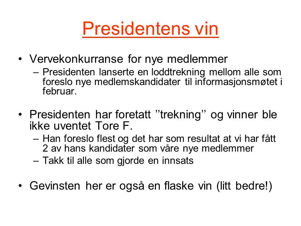Presidentens vin Vervekonkurranse for nye medlemmer –Presidenten lanserte en loddtrekning mellom alle som foreslo nye medlemskandidater til informasjonsmøtet i februar.